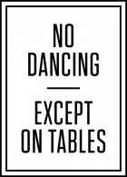 No Dancing Except on Tables Affiche