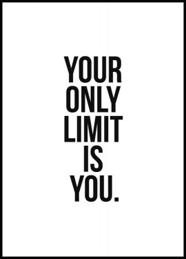 Your Only Limit Is You, Affiche