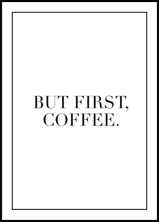 But First Coffee, Affiche